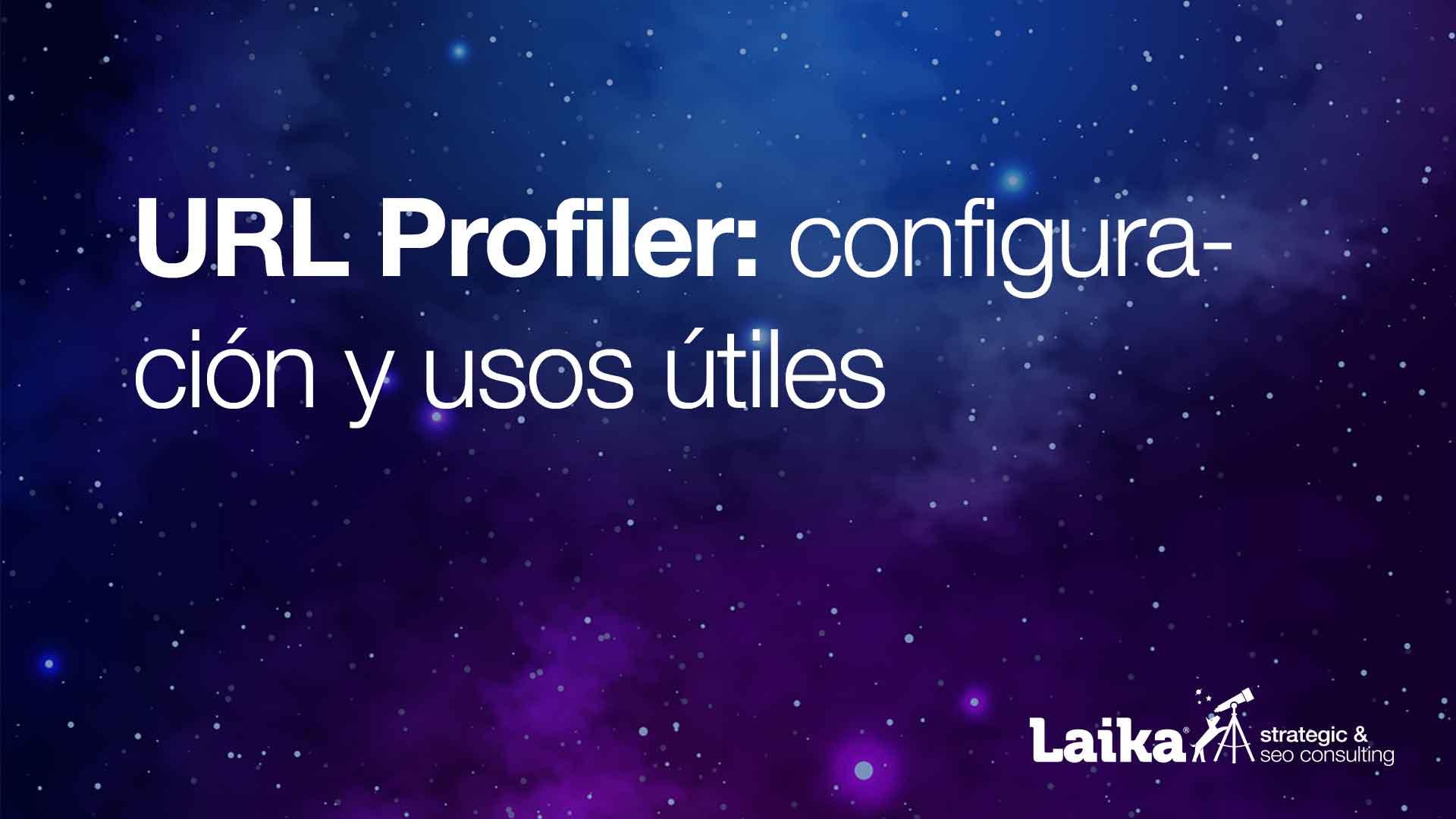 URL Profiler: configuración y usos útiles