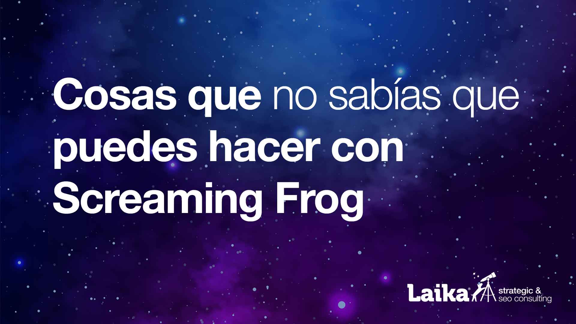 Cosas que no sabías que puedes hacer con Screaming Frog