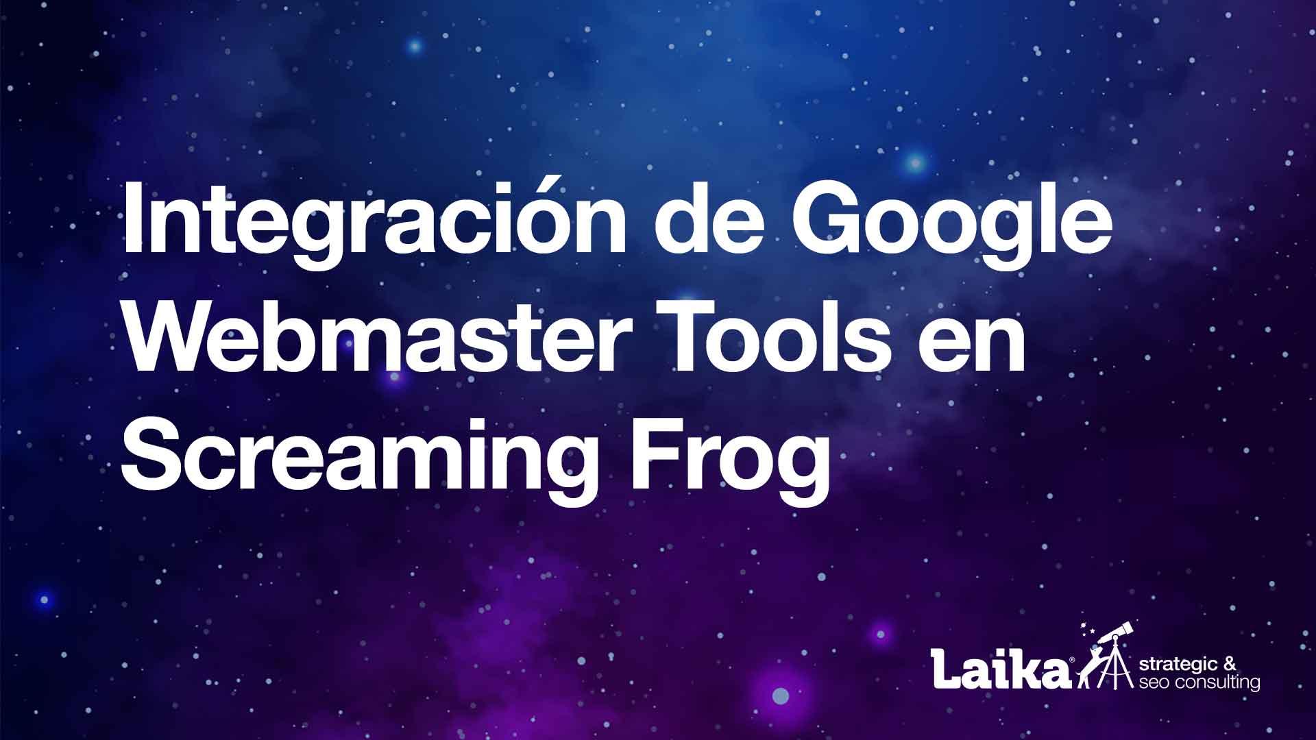 Integración de Google Webmaster Tools en Screaming Frog