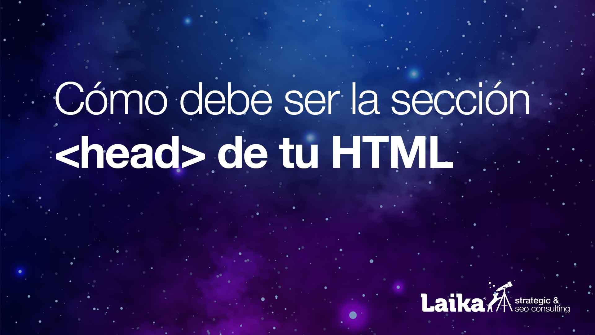 """¿Cómo debe ser el """"head"""" HTML?"""